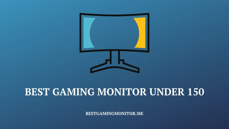Best Gaming Monitor under 150$