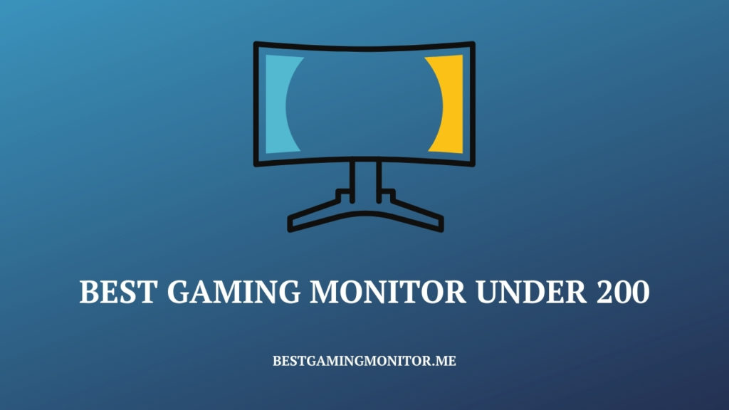 Best Gaming Monitor Under 200$