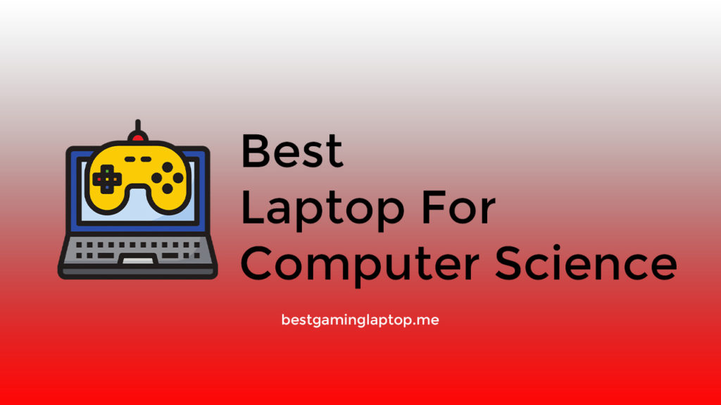 Best Laptop for Computer Science