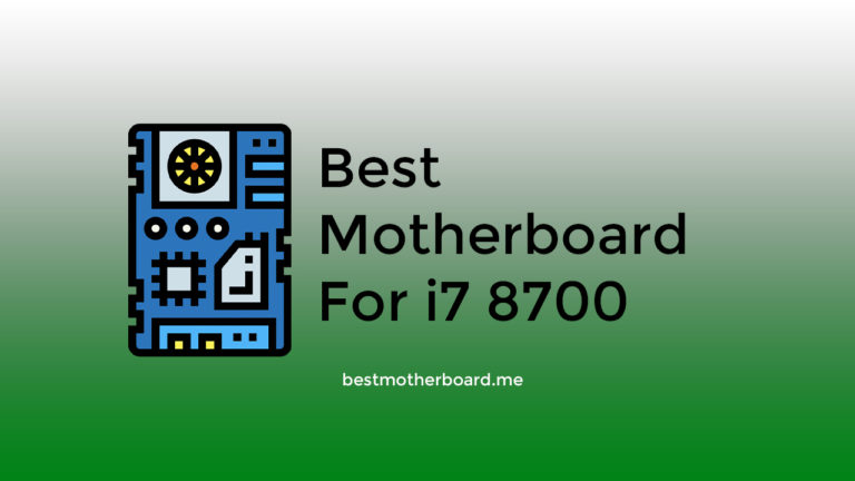Best Motherboard for i7 8700