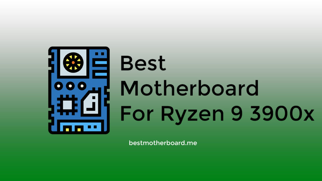 Best Motherboard for Ryzen 9 3900x