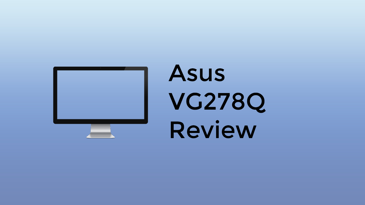 Asus VG278Q Review