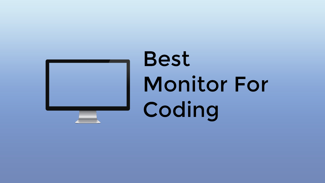 Best Monitor for Coding