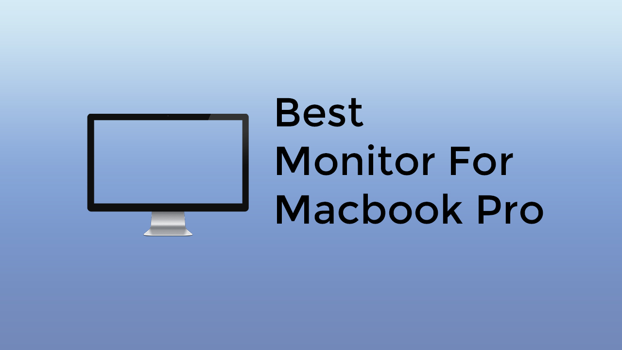 Best Monitor for MacBook Pro 2015