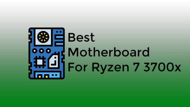 Best Motherboard For Ryzen 7 3700x
