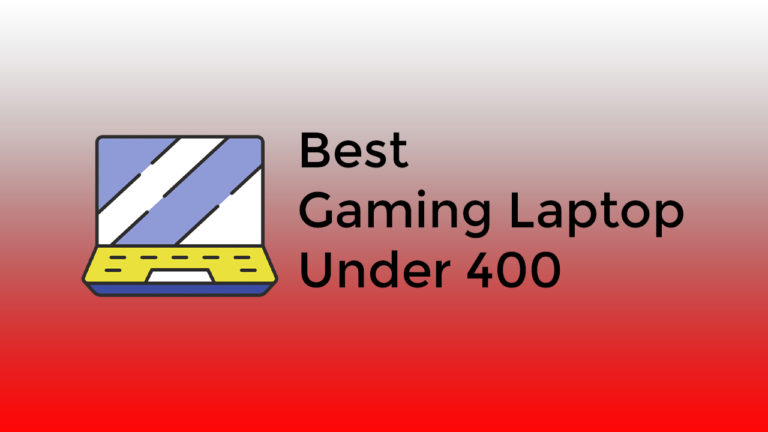 Best Gaming Laptop under 400