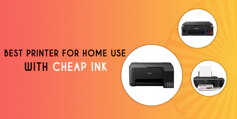 Best Printer For Home Use With Cheap Ink