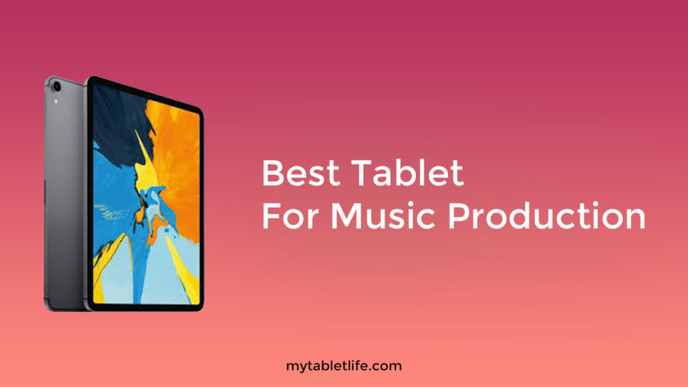 BEST TABLET FOR MUSIC PRODUCTION