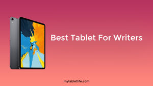 BEST TABLET FOR WRITERS